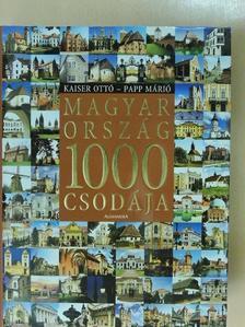 Papp Márió - Magyarország 1000 csodája [antikvár]