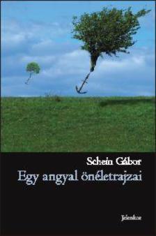 SCHEIN GÁBOR - Egy angyal önéletrajzai