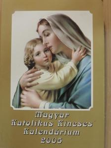 Bél Mátyás - Magyar Katolikus Kincses Kalendárium 2005 [antikvár]