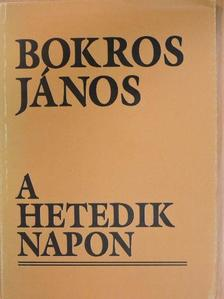 Bokros János - A hetedik napon [antikvár]