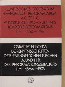 Bölcskei Gusztáv - Confessiones ecclesiarum evangelico-reformatarum A.C. et H.C. Europae Centro-Orientalis tempore reformationis III/1 [antikvár]