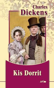 Charles Dickens - A kis Dorritt