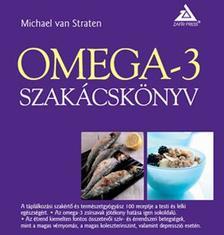 Michael van Straten - OMEGA-3 szakácskönyv