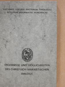 Elemér Kocsis - Ergebnisse und Möglichkeiten des Christlich-Marxistischen Dialogs [antikvár]