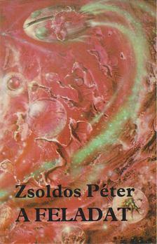 ZSOLDOS PÉTER - A feladat [antikvár]