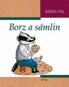 Békés Pál - Borz a sámlin