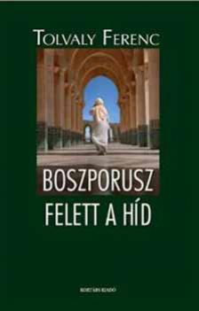 Tolvaly Ferenc - Boszporusz felett a híd