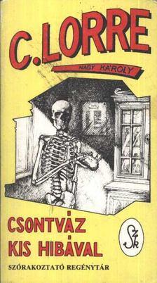 Nagy Károly - Csontváz kis hibával [antikvár]