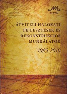 Tóth Endre - Átviteli hálózati fejlesztések és rekonstrukciós munkálatok 1995-2010 [antikvár]