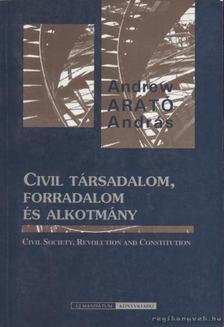 Arató András - Civil társadalom, forradalom és alkotmány [antikvár]