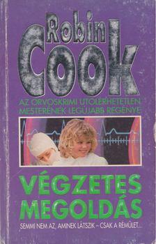 Robin Cook - Végzetes megoldás [antikvár]