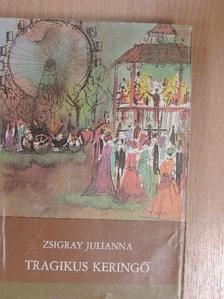 Zsigray Julianna - Tragikus keringő [antikvár]