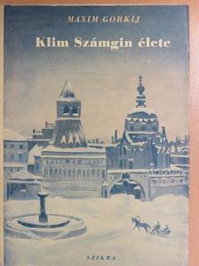 Maxim Gorkij - Klim Számgin élete III. [antikvár]