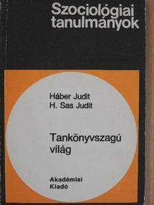 H. Sas Judit - Tankönyvszagú világ [antikvár]