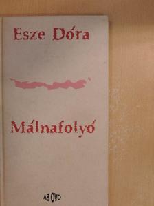Esze Dóra - Málnafolyó [antikvár]