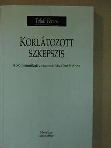 Tallár Ferenc - Korlátozott szkepszis [antikvár]