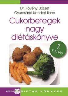 Dr.Fövényi József - Gyurcsáné Kondrát Ilona - Cukorbetegek nagy diétáskönyve (7. kiadás)
