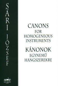 SÁRI, JÓZSEF - KÁNONOK EGYNEMŰ HANGSZEREKRE (CANONS FOR HOMOGENEOUS INSTRUMENTS)