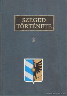József Farkas - Szeged Története 2. [antikvár]