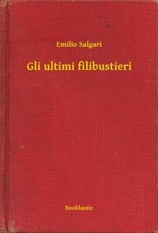 Emilio Salgari - Gli ultimi filibustieri [eKönyv: epub, mobi]