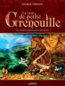 Vîrtosu George - Un coeur de Petite Grenouille. Volume II. Les premiers pas vers l'âge mur [eKönyv: epub, mobi]