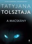 Tatyjana Tolsztaja - A macskány [eKönyv: epub, mobi]