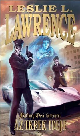 Leslie L. Lawrence - Az ikrek ideje /Báthory Orsi történetei