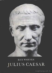 Warner, Rex - Julius Caesar [antikvár]
