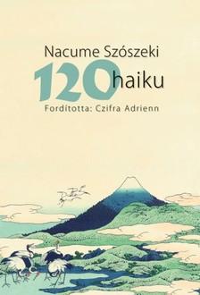 Nacume Szószeki - 120 haiku [eKönyv: pdf, epub, mobi]