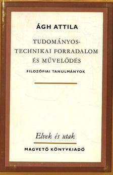 Ágh Attila - Tudományos-technikai forradalom és művelődés [antikvár]