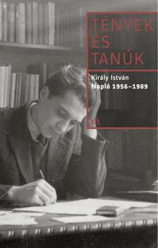 Király István - Napló 1956-1989 [antikvár]