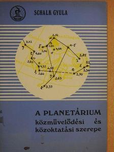 Schalk Gyula - A Planetárium közművelődési és közoktatási szerepe [antikvár]