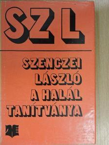 Szenczei László - A halál tanítványa [antikvár]