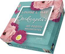 LOUISE L. HAY - Louise L. Hay öröknaptár (új)