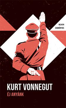 Kurt Vonnegut - Éj anyánk - Helikon Zsebkönyvek 103.