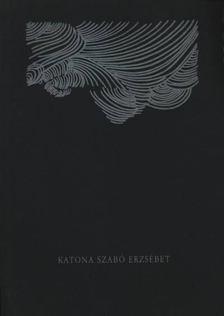 GELENCSÉR ROTHMAN ÉVA - Katona Szabó Erzsébet textilművész kiállítása [antikvár]