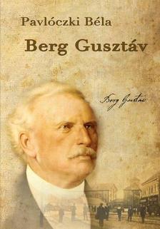 Pavlóczki Béla - Berg Gusztáv