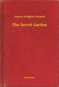 Frances Hodgson Burnett - The Secret Garden [eKönyv: epub, mobi]