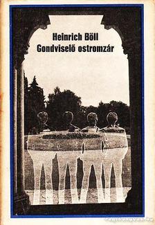Heinrich Böll - Gondviselő ostromzár [antikvár]