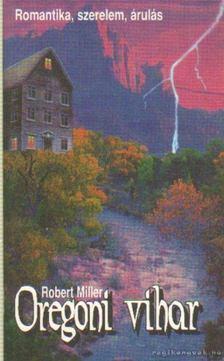 Miller, Robert - Oregoni vihar [antikvár]