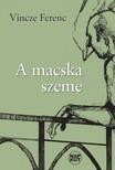 Vincze Ferenc - A macska szeme [eKönyv: epub, mobi, pdf]