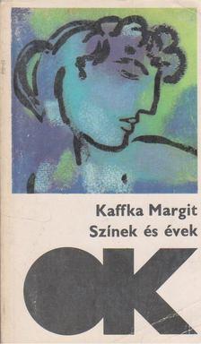 Kaffka Margit - Színek és évek / Hangyaboly [antikvár]