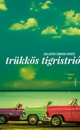 Infante Guillermo Cabrera - Trükkös tigristrió [eKönyv: epub, mobi]