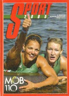 Gyárfás Tamás (szerk.), Kollár Katalin, Dobor Dezső - Sport 2005 [antikvár]