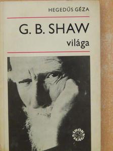 Hegedűs Géza - G. B. Shaw világa [antikvár]