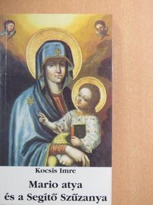 Kocsis Imre - Mario atya és a Segítő Szűzanya [antikvár]