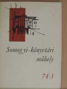 Czirok Sándor - Somogyi-könyvtári műhely 74/3 [antikvár]
