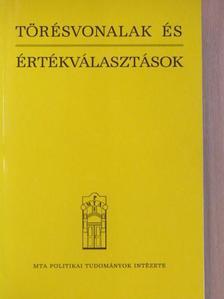 A. Gergely András - Törésvonalak és értékválasztások [antikvár]