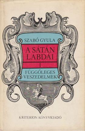 SZABÓ GYULA - A Sátán labdái I. [antikvár]
