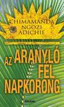 NGOZI ADICHIE, CHIMAMANDA - Az aranyló fél napkorong
